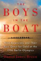 Cover, The Boys In The Boat--Nine Americans And Their Epic Quest For Gold At The 1936 Berlin Olympics